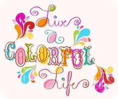 Live a Colorful Life. www.errinamercer.com www.behance.net/ErrinaMercer www.facebook.com/ErrinaMercerIllustration