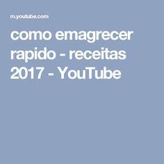 como emagrecer rapido - receitas 2017 - YouTube