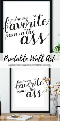 I am totally getting this funny printable for my husband for Valentines day! Couples Gift | Printable Quotes | Funny Prints | Funny Quotes | Gifts for Her | Gifts for Him | Typography Print | Couple Quotes #funnygifts #printablewallart #giftsforhim #couplesgift #valentinesgift #printable #ad