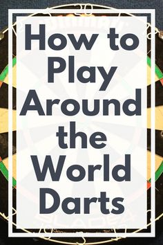 Find out all about playing Round the Board Dart game. A fun and quick game suitable for dart players of all skill levels. Darts Game, Quick Games, Most Popular Games, Around The Worlds, Play, Tips, Sport, Board, Fun