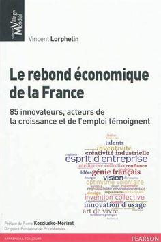 Le rebond après la crise est possible ! Grâce à la force innovante dont la France fait preuve, elle peut retrouver la dynamique d'une croissance soutenue. C'est le propos, résolument optimiste et lucide, que Vincent Lorphelin défend ici en donnant la parole à 85 dirigeants de start-up et de PME françaises remarquablement énergiques et créatives dans un contexte pourtant chaotique...Cote : 2-211 LOR