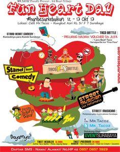Mr. Tacoz Proudly Present : 3rd Heart Trilogy Fun Heart Day #haribesarkebaikan 12 – 13 Oktober 2013 At Cafe Mr. Tacoz (Rungkut Asri RL 3 / F 7 Surabaya)  http://eventsurabaya.net/fun-heart-day/