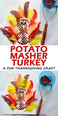 Potato Masher Turkey Craft – HAPPY TODDLER PLAYTIME Here is a fun Thanksgiving craft great for toddlers and preschoolers. Make a Thanksgiving turkey using a potato masher! #thanksgivingcrafts #kidscrafts #thanksgivingcraftsforkids