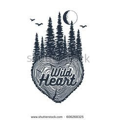 """Hand drawn inspirational badge with textured forest vector illustration and """"Wild heart"""" lettering."""