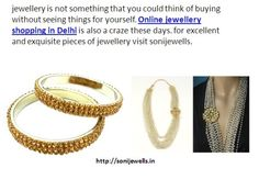 Online jewellery shopping in Delhi is also a craze these days. for excellent and exquisite pieces of jewellery visit sonijewells. http://sonijewells.in