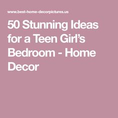 50 Stunning Ideas for a Teen Girl's Bedroom - Home Decor
