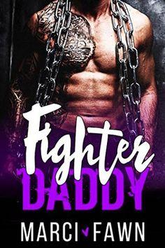 Fighter Daddy: A Bad Boy Secret Baby MMA Sports Romance by Marci Fawn