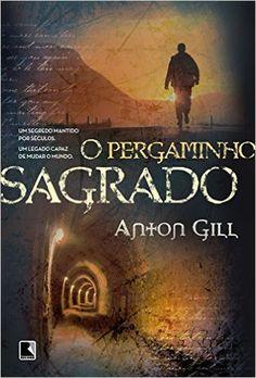 O pergaminho sagrado - Anton Gill