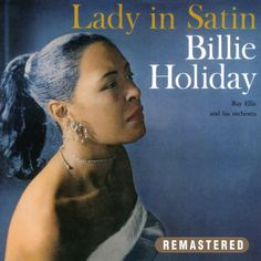 Billie Holiday : Lady in Satin (Remastered)