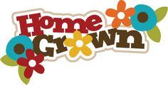 Home Grown SVG scrapbook title garden svg files garden svgs flower svgs flower svg cuts free svgs