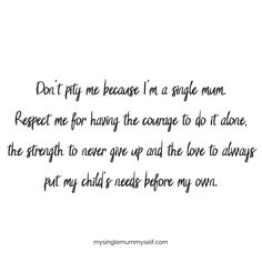 ife as a single mum single mummy life single mummy single mom single mommy - Single Mom Ideas - Ideas of Single Mom Ideas - ife as a single mum single mummy life single mummy single mom single mommy Mommy Quotes, Son Quotes, Daughter Quotes, True Quotes, Quotes To Live By, Funny Quotes, Wisdom Quotes, Proud Mom Quotes, Father Quotes