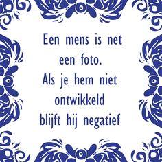 Tegeltjeswijsheid.nl - een uniek presentje - Een mens is net een foto