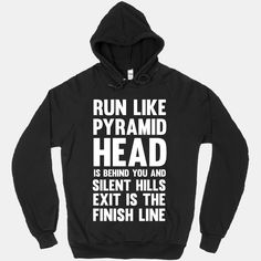 $44.00 S Run Like Pyramid Head Is Behind You And Silent Hills Exist Is The Finish Line | HUMAN | T-Shirts, Tanks, Sweatshirts and Hoodies
