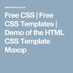 Free CSS | Free CSS Templates | Demo of the HTML CSS Template Maxop