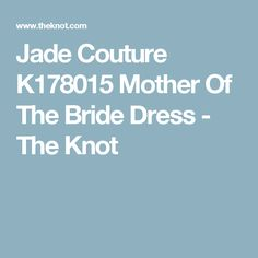 Jade Couture K178015 Mother Of The Bride Dress - The Knot