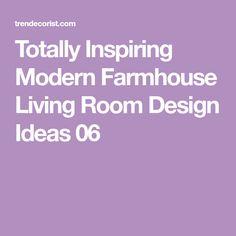 Totally Inspiring Modern Farmhouse Living Room Design Ideas 06