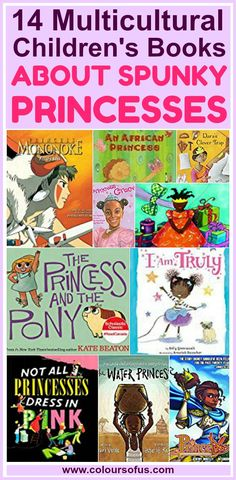 14 Multicultural Children's Books About Spunky Princesses: Featuring strong princesses of colour, these children's books challenge princess, gender and racial stereotypes. Ages 3 to14.
