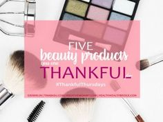 Thursdays- 5 Beauty Products I am Thankful For - Isheeria's Healing Circles Thankful Thursday, Numerology, Circles, Beauty Products, Eyeshadow, Healing, Blog, Eye Shadow, Cosmetics