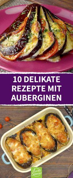 Die 10 besten Rezepte rund um Auberginen #rezepte #auberginen #aubergine