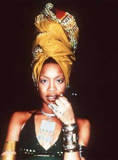 Erykah Badu, I just love her! she is so inspirational to me in so many ways!