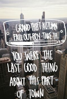 """Fall Out Boy lyrics - song is """"Grand Theft Autumn"""""""