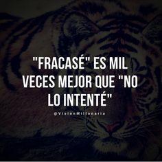 """""""FRACASE"""" Es mil veces mejor que """"NO LO INTENTE"""" #entrepreneur #frases #motivacion"""
