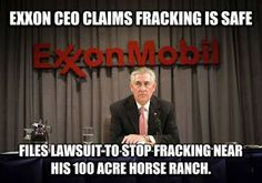 Not In My Backyard | Exxon CEO Joins Lawsuit Against Fracking Project Because It Will Devalue His $5 Million Property