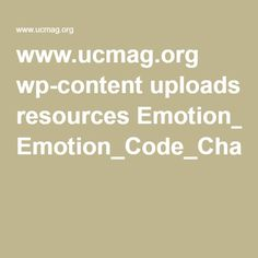 www.ucmag.org wp-content uploads resources Emotion_Code_Chart.pdf