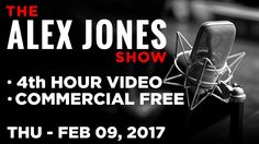 Alex Jones Show (4th HOUR VIDEO Commercial Free) Thursday 2/9/17: Jon Ra...