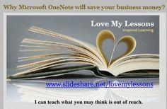 #Organize, ##GoGreen & Save Money with #Microsoft #OneNote.  www.slideshare.net/lovemylessons