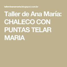 Taller de Ana María: CHALECO CON PUNTAS TELAR MARIA