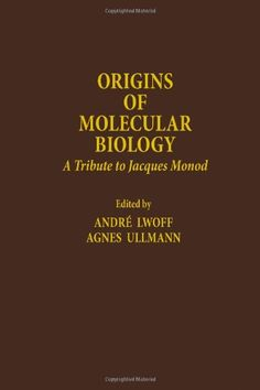 Origins of molecular biology : a tribute to Jacques Monod / edited by André Lwoff and Agnes Ullmann Molecular Biology, Science, The Originals, Learning, Origins, Words, Studying, Teaching, Horse