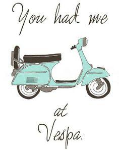 You had me at Vespa Piaggio Scooter, Vespa Lambretta, Vespa Scooters, Triumph Motorcycles, Custom Motorcycles, Vespa Vector, Vespa Miller, Vespa Illustration, Vespa Px 150