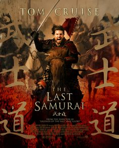 The Last Samurai [note: I can give Tom a break in this movie.]