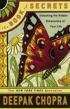 The Book of Secrets: Unlocking the Hidden Dimensions of Your Life by Deepak Chopra