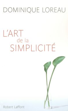 THE ART OF SIMPLICITY - Dominique LOREAU