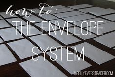 """A detailed """"How To"""" on how to set up and maintain use of the all cash """"Envelope System""""   PIN NOW, READ LATER!"""