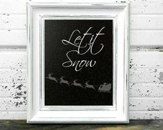 Let it Snow Printable  Christmas Quotes  by SassyPlanetBoutique $4.00