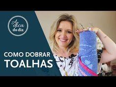 COMO DOBRAR TOALHAS DE BANHO  A DICA DO DIA COM FLÁVIA FERRARI - YouTube