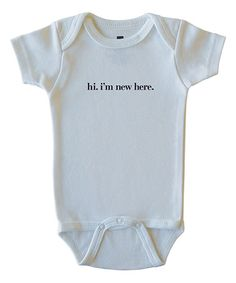 Another great find on #zulily! White 'Hi I'm New Here' Bodysuit - Infant #zulilyfinds