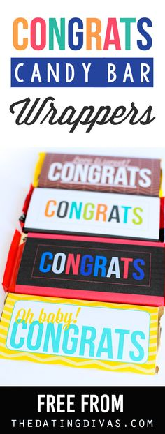 FIVE different FREE printable candy bar wrappers for whenever you want to say Congrats! Including graduation, new baby, engagement or wedding, etc. Super cute and super easy gift idea. www.TheDatingDivas.com