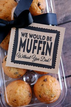 father's day muffin gift - we could make the tags to have a blank space for the kids to write who the muffins are for in case it's not for their dad
