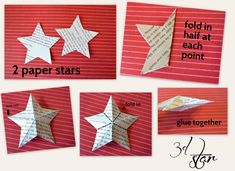 Like the pictures show, start with one star and fold it in half at each point.  This will give you 5 creases.  Then fold the star in between the points in the opposite direction you folded the points.  Do this to both stars and then glue them together.  Use them for tree toppers, ornaments, shelf decor, or whatever your heart desires.