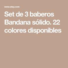 Set de 3 baberos Bandana sólido. 22 colores disponibles