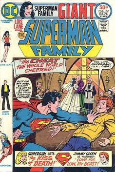 """Here we go: NEW! """"Superman"""" meets """"The Graduate"""" when the MOS won't hold his peace when Lois wants to marry Lex Luthor (WTF, DC?). This the freak: Cary Bates and Kurt Schaffenberger. OLD! Jimmy and the beast; Supergirl and the smooch of doom."""