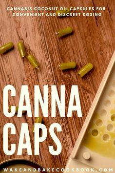 Cannacaps: Quick & Easy Cannabis Coconut Oil Capsules