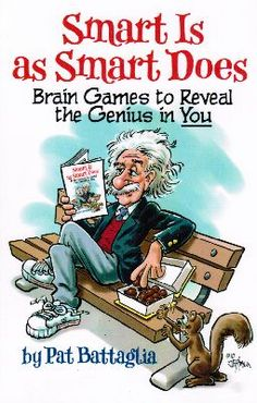 Smart Is as Smart Does - Brain Teasers for seniors to reveal the Genius in You!