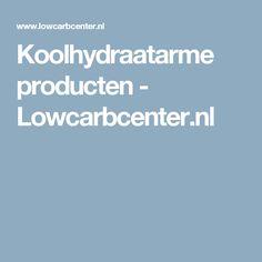 Koolhydraatarme producten - Lowcarbcenter.nl