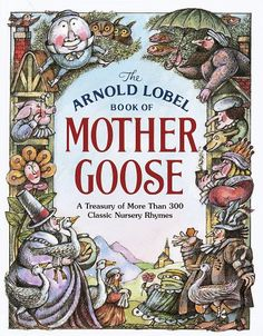 The Random House Book of Mother Goose by Arnold \ (selected and illustrated by) Lobel - Hardcover - Later Printing - 1986 - from Mystery Cove Book Shop (SKU: Nursery Rhyme Costume, Dr Foster, Arnold Lobel, Classic Nursery Rhymes, Vintage Children's Books, Vintage Kids, Mother Goose, Random House, Classic Books