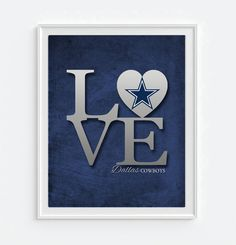 "Dallas Cowboys ""Love"" ART PRINT, Sports Wall Decor, man cave gift for him, Unframed"
